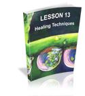 Lesson 13 - Healing Techniques