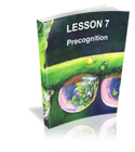 Lesson 7 - Precognition